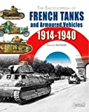The Encyclopedia of French Tanks and Armoured Fighting Vehicles: 1914-1940