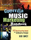 img - for Guerrilla Music Marketing Handbook: 201 Self-Promotion Ideas for Songwriters, Musicians & Bands on a Budget (Revised & Updated) book / textbook / text book