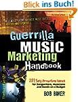 Guerrilla Music Marketing Handbook: 2...