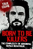 BORN TO BE KILLERS (True Crime)