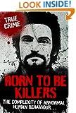 BORN TO BE KILLERS (True Crime)