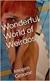 Wonderful World of Weirdos: Imogen Groome