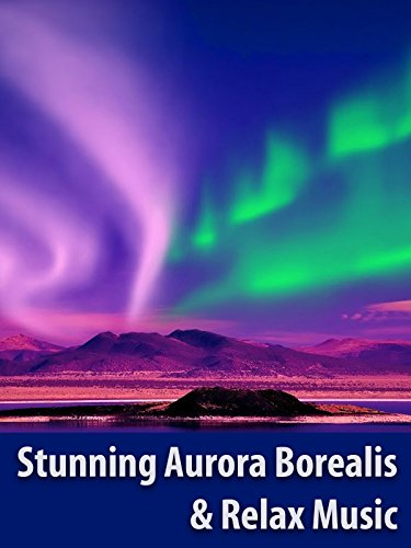 stunning-aurora-borealis-relax-music-northern-polar-lights-screensaver