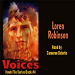 Voices: Hawk File, Book 4 (       UNABRIDGED) by Loren Robinson Narrated by Cameron Beierle
