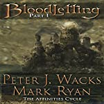 Bloodletting, Part 1: The Affinities Cycle, Book 1 | Peter J. Wacks,Mark Ryan