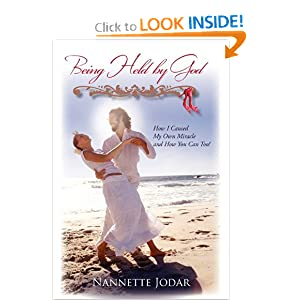 Download Being Held by God: How I Caused My Own Miracle and How You Can Too! ebook