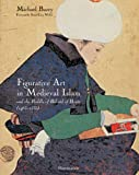 img - for Figurative Art in Medieval Islam: And the Riddle of Bihzad of Herat (1465-1535) book / textbook / text book