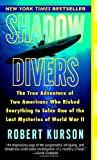 51oRAvl%2BppL. SL160  Shadow Divers: The True Adventure of Two Americans Who Risked Everything to Solve One of the Last Mysteries of World War II