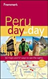 img - for Frommer's Peru Day by Day (Frommer's Day by Day - Full Size) [Paperback] [2012] (Author) Neil Edward Schlecht book / textbook / text book