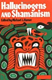 Hallucinogens and Shamanism (Galaxy Books)