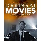 Looking at Movies: An Introduction to Film, 3rd Edition ~ Richard Meran Barsam
