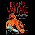 Brand Warfare: 10 Rules for Building the Killer Brand (       UNABRIDGED) by David D'Alessandro Narrated by Grover Gardner