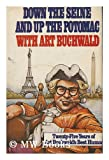 Down the Seine and up the Potomac with Art Buchwald (039912019X) by Buchwald, Art