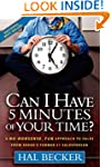 Can I Have 5 Minutes of Your Time?: A...