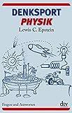 Denksport-Physik: Fragen und Antworten (dtv Sachbuch)