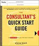 The Consultants Quick Start Guide: An Action Planfor Your First Year in Business