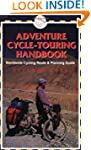 Adventure Cycle-touring Handbook: Wor...