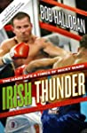 Irish Thunder: The Hard Life & Times...