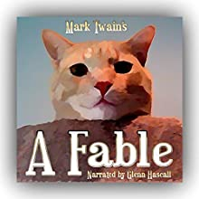 A Fable (       UNABRIDGED) by Mark Twain Narrated by Glenn Hascall
