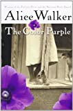 The Color Purple: Written by Alice Walker, 2003 Edition, (1st Edition) Publisher: Houghton Mifflin Harcourt [Paperback]