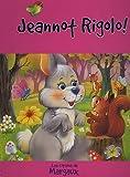 Jeannot Rigolo !