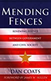 img - for Mending Fences: Renewing Justice Between Government and Civil Society (Kuyper Lecture Series) by Coats, Daniel R., Loury, Glenn C., Skillen, James W.(October 1, 1998) Paperback book / textbook / text book