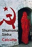 vignette de 'Calcutta (Shumona Sinha)'