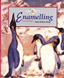 Enamelling (The Art of Crafts)