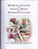 img - for 101 Music Activities For Nursing Homes & Retirement Centers book / textbook / text book