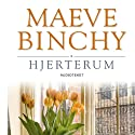 Hjerterum (       UNABRIDGED) by Maeve Binchy Narrated by Githa Lehrmann