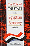 img - for The Role of the State in the Egyptian Economy, 1945-81 (St Anthony's Middle East Monograph) book / textbook / text book