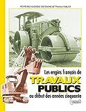 echange, troc COLLECTIF - Les engins francais de travaux publics des années cinquante