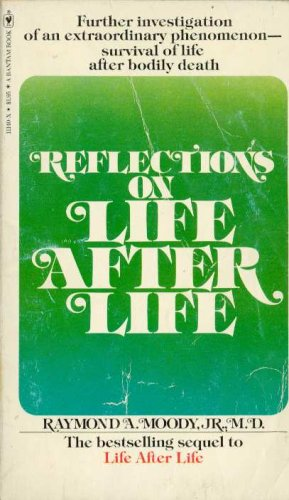 Reflections on Life After Life, Moody,Raymond A.