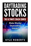 Daytrading The Ultimate Crash Course: Make Money Daytrading Stocks (Daytrade,Stock Trading,Investing,Daytrading)