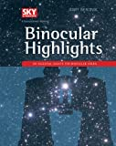 Binocular Highlights: 99 Celestial Sights for Binocular Users (English Edition)
