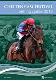 Cheltenham Festival Betting Guide 2013