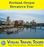 img - for PORTLAND OREGON DOWNTOWN TOUR - A Self-guided Pictorial Walking Tour (Visual Travel Tours Book 293) book / textbook / text book