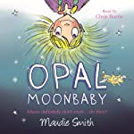 Opal Moonbaby | Maudie Smith