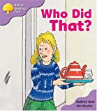 Oxford Reading Tree: Stage 1+: More Patterned Stories: Who Did That?