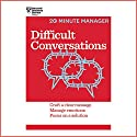 Difficult Conversations: Craft a Clear Message, Manage Emotions and Focus on a Solution Audiobook by  Harvard Business Review Narrated by Jonathan Yen