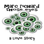 Those Eyes | Marc Richard