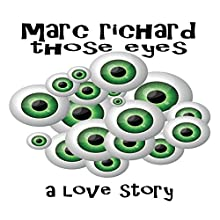 Those Eyes Audiobook by Marc Richard Narrated by David S. Dear