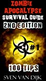 Zombie Apocalypse Survival Guide 2nd Edition (100 TIPS) #1 Favorite of Walking Dead Fans (Zombie Survival PRO)