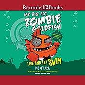 My Big Fat Zombie Goldfish: Live and Let Swim | Mo O'Hara