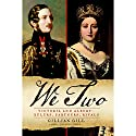 We Two: Victoria and Albert: Rulers, Partners, Rivals Audiobook by Gillian Gill Narrated by Rosalyn Landor