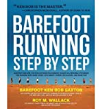 img - for [ Barefoot Running Step by Step BY Saxton, Barefoot Ken Bob ( Author ) ] { Paperback } 2011 book / textbook / text book