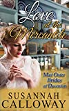 Mail Order Bride: Love at the Mercantile: A Clean Western Historical Romance (Mail Order Brides of Davenfort Book 3)