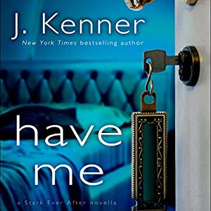 Have Me: A Stark Ever After Novella Hörbuch