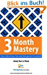 3 Month Mastery - Keys to Becoming a...