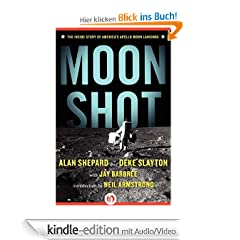 Moon Shot: The Inside Story of America's Apollo Moon Landings (Kindle AV Edition)
